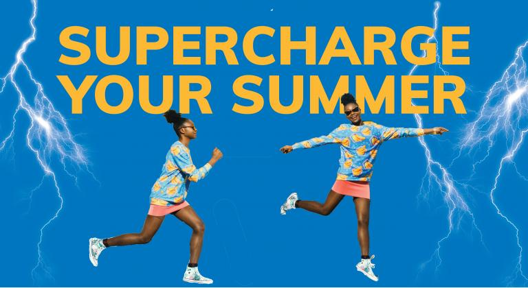 "Image of a girl running and then jumping. Text says ""Supercharge your summer"". Background is blue with Lightning bolts"