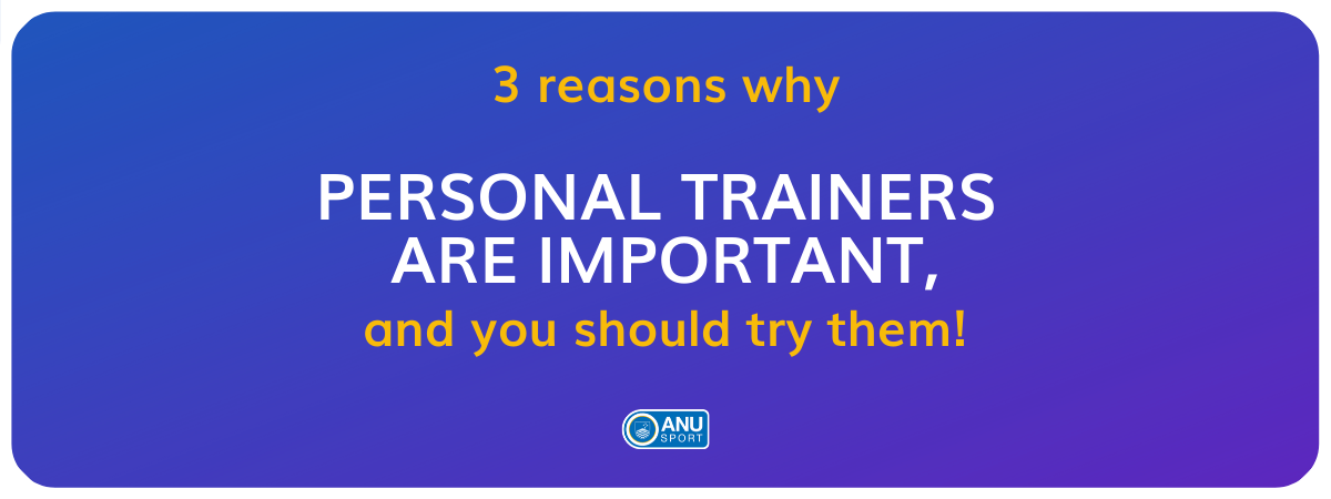 3 Reasons Why Personal Trainers are Important, and you should try them